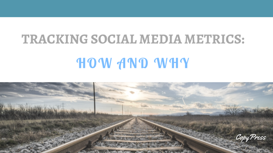 Tracking Social Media Metrics: How and Why