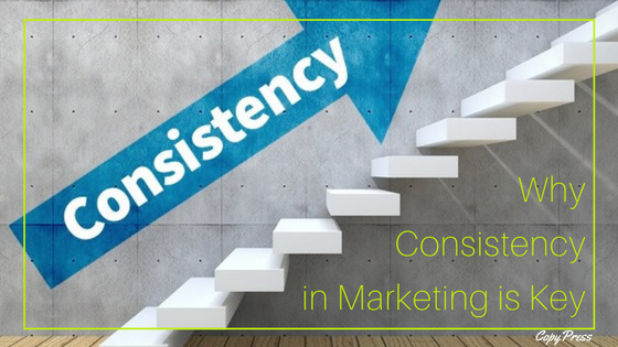 Why Consistency in Marketing is Key