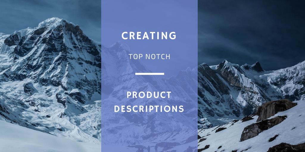Creating Top Notch Product Descriptions