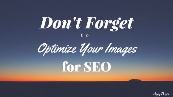 Don't Forget to Optimize Your Images for SEO