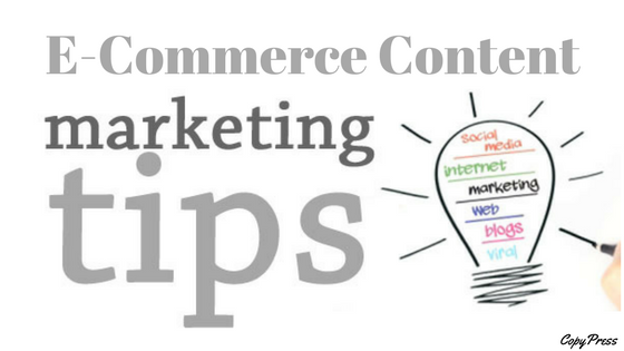 E-Commerce Content Marketing Tips