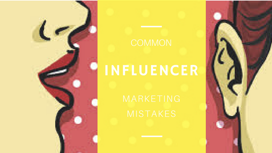 Common Influencer Marketing Mistakes