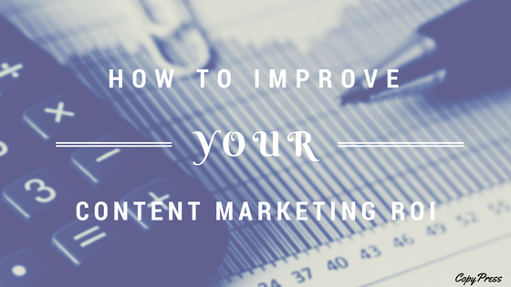 How to Improve your Content Marketing ROI