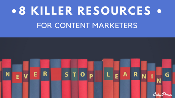 8 Killer Resources for Content Marketers