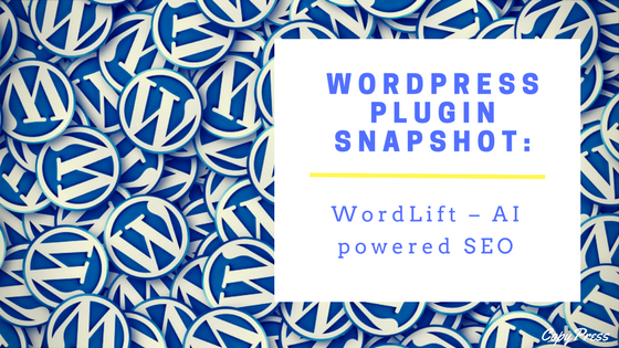WordPress Plugin Snapshot: WordLift – AI powered SEO