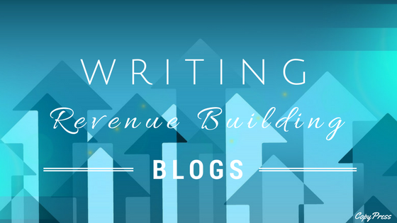 Writing Revenue Building Blogs