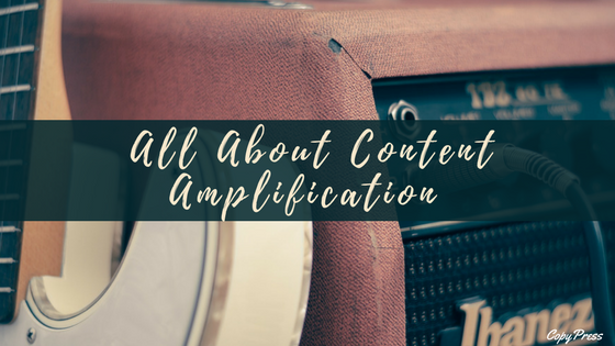 All About Content Amplification