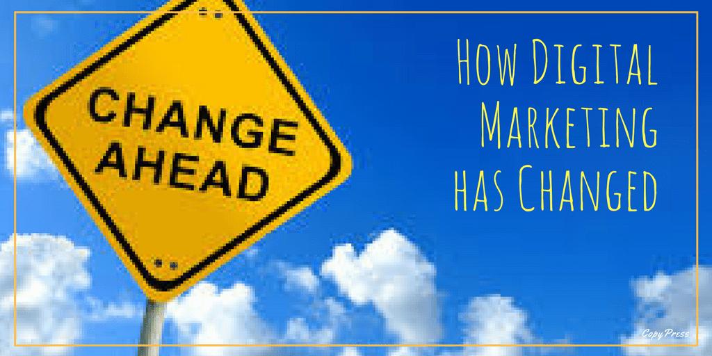 How Digital Marketing has Changed