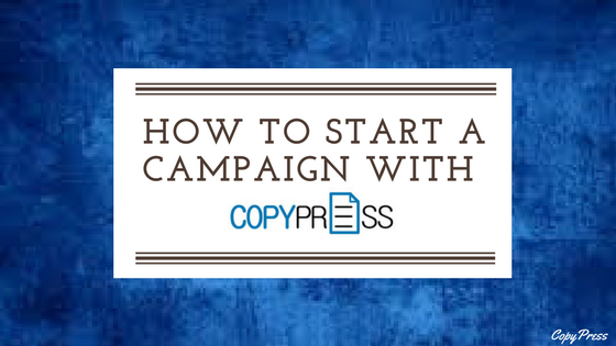 How to Start a Campaign With CopyPress