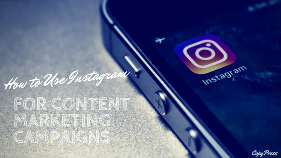 How to Use Instagram for Content Marketing Campaigns