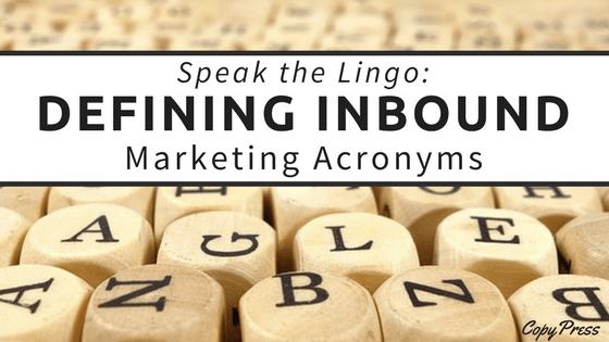 Speak the Lingo: Defining Inbound Marketing Acronyms