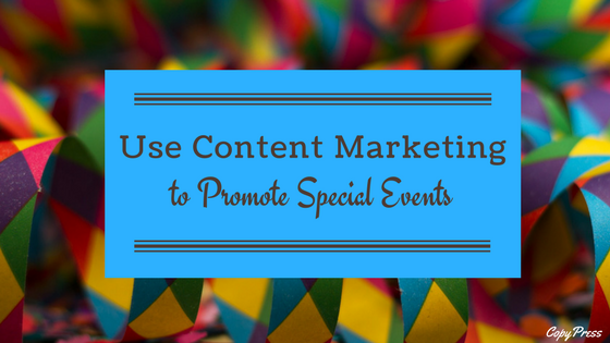 Use Content Marketing to Promote Special Events