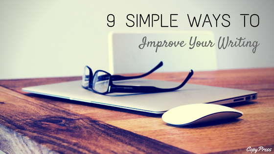 9 Simple Ways to Improve Your Writing