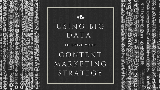 Using Big Data to Drive Your Content Marketing Strategy
