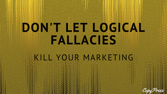 Don't Let Logical Fallacies Kill Your Marketing