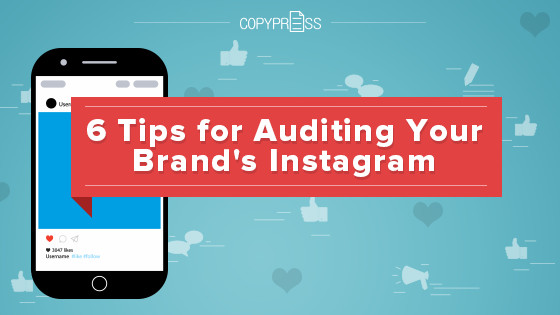 6 Tips for Auditing Your Brand's Instagram