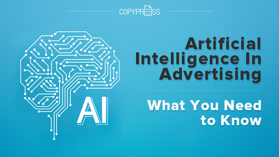 AI In Advertising: What You Need to Know