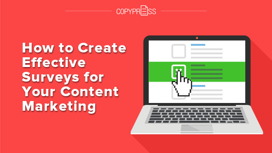 How to Create Effective Surveys for Your Content Marketing