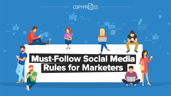 Must-Follow Social Media Rules for Marketers