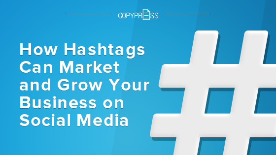 How Hashtags Can Market and Grow Your Business on Social Media