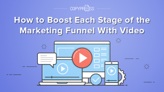 How to Boost Each Stage of the Marketing Funnel With Video