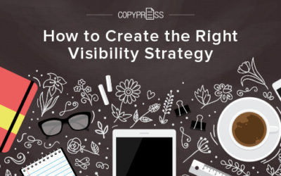 How to Create the Right Visibility Strategy
