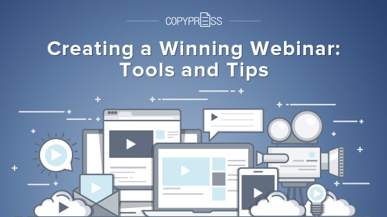 Creating a Winning Webinar: Tools and Tips