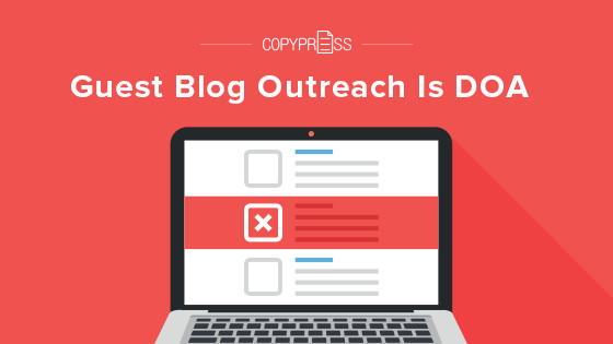 Guest Blog Outreach Is DOA