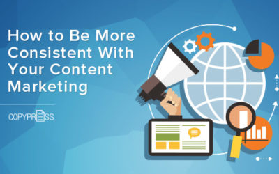 How to Be More Consistent With Your Content Marketing