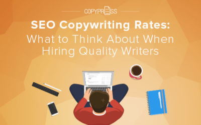 SEO Copywriting Rates: What to Think About When Hiring Quality Writers