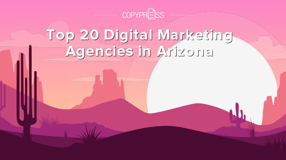 Top 20 Digital Marketing Agencies in Arizona