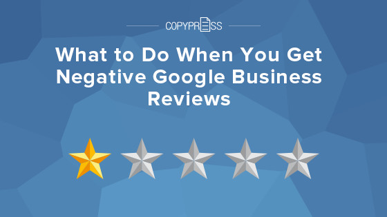 What to Do When You Get Negative Google Business Reviews