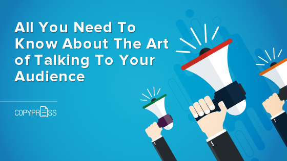 All You Need To Know About The Art of Talking To Your Audience