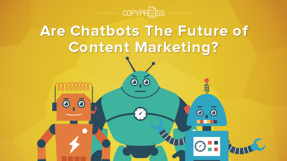 Are Chatbots The Future of Content Marketing?