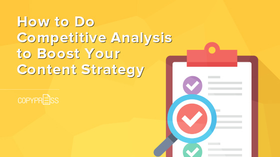 How to Do Competitive Analysis to Boost Your Content Strategy