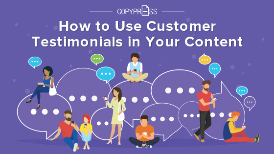 How to Use Customer Testimonials in Your Content