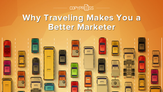 Why Traveling Makes You a Better Marketer