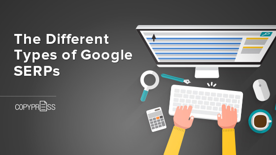 The Different Types of Google SERPs