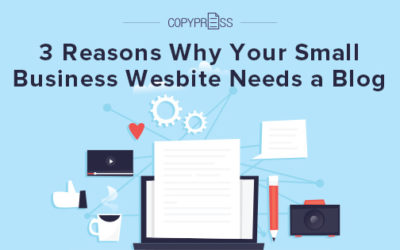 3 Reasons Why Your Small Business Wesbite Needs a Blog