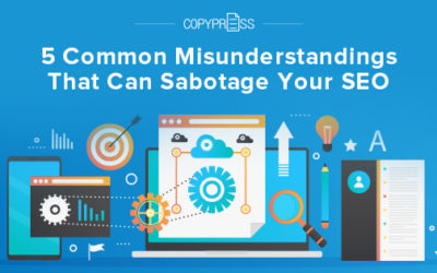 5 Common Misunderstandings That Can Sabotage Your SEO
