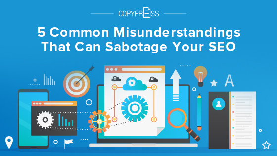 Overcome these common misunderstandings that sabotage your SEO strategy