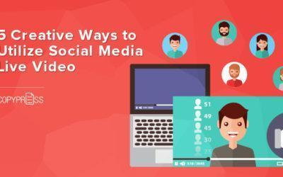 5 Creative Ways to Utilize Social Media Live Video