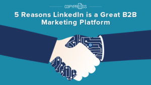 LinkedIn can be a great B2B marketing platform for your campaigns.