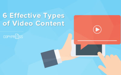 6 Effective Types of Video Content to Add to Your Marketing Strategy