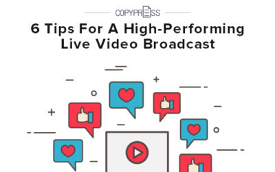 6 Tips for a High-Performing Live Video Broadcast