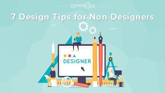 7 Design Tips for Non-Designers