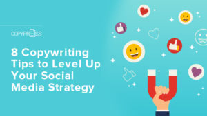 Use these copywriting tips to boost your social media campaigns