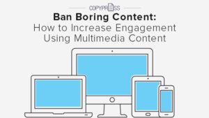 Increase engagement by banning boring content