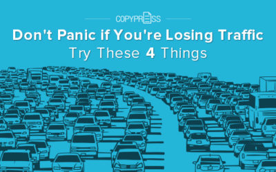 Don't Panic if You're Losing Traffic — Try These 4 Things