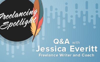 Freelancing Spotlight | Q&A with Jessica Everitt – Freelance Writer and Coach